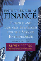 Entrepreneurial Finance: Finance and Business Strategies for the Serious Entrepreneur by Steven Rogers